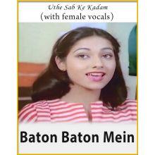 Uthe Sab Ke Kadam (With Female Vocals) - Baton Baton Mein