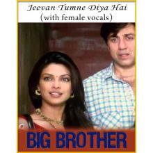 Jeevan Tumne Diya Hai (With Female Vocals) - Big Brother