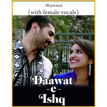 Mannat (With Female Vocals) - Daawat-E-Ishq