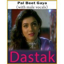 Pal Beet Gaya (With Male Vocals) - Dastak