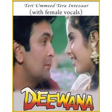 Teri Ummeed Tera Intezaar (With Female Vocals) - Deewana
