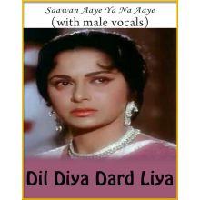 Saawan Aaye Ya Na (With Male Vocals) - Dil Diya Dard Liya