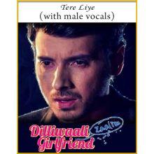 Tere Liye (With Male Vocals) - Diliwaali Zaalim Girlfriend