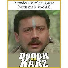 Tumhein Dil Se Kaise (With Male Vocals) - Doodh Ka Karz