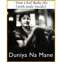 Tum Chal Rahe Ho (With Male Vocals) - Duniya Na Mane