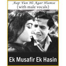Aap Yun Hi Agar (With Male Vocals) - Ek Musafir Ek Hasin