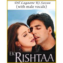 Dil Lagaane Ki Sazaa (With male Vocals) - Ek Rishta