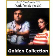 Sirf Shabnam Hi (With Female Vocals)
