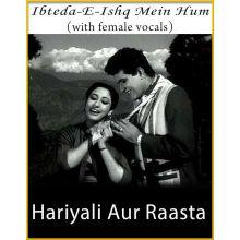 Ibteda-E-Ishq Mein Hum (With Female Vocals)