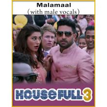 Malamaal (With Male Vocals) - Housefull 3