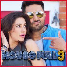 Pyar Ki - Housefull 3