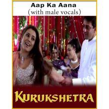 Aap Ka Aana (With Male Vocals) - Kurukshetra