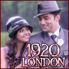 Tujhko Main - 1920 London
