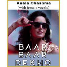 Kaala Chashma (With Female Vocals) - Baar Baar Dekho