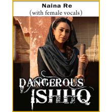 Naina Re (With Female Vocals) - Dangerous Ishq