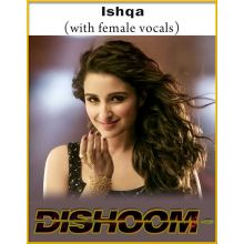 Ishqa (With Female Vocals) - Dishoom