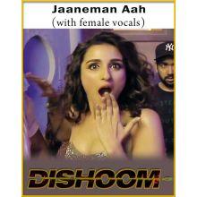Jaaneman Aah (With Female Vocals) - Dishoom