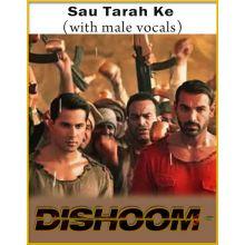 Sau Tarah Ke (With Male Vocals) - Dishoom