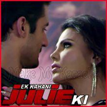 Saiyyan Ve - Ek Kahani Julie Ki
