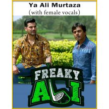 Ya Ali Murtaza (With Female Vocals) - Freaky Ali