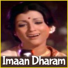 Aye Kash Main Dekh Sakti - Imaan Dharam
