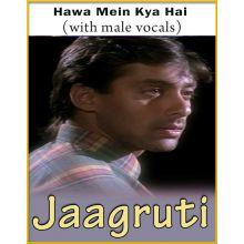 Hawa Mein Kya Hai (With Male Vocals) - Jaagruti