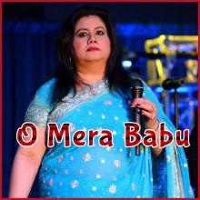 O Mera Babu - Mera Babu Chhail Chhabeela