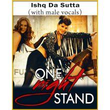 Ishq Da Sutta (With Male Vocals) - One Night Stand