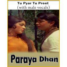 Tu Pyar Tu Preet (With Male Vocals) - Paraya Dhan