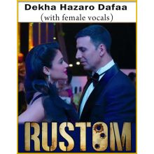 Dekha Hazaro Dafaa (With Female Vocals) - Rustom