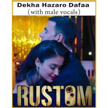 Dekha Hazaro Dafaa (With Male Vocals) - Rustom