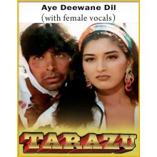 Aye Deewane Dil (With Female Vocals) - Tarazu