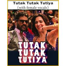 Tutak Tutak Tutiya (With Female Vocals) - Tutak Tutak Tutiya