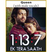 Queen (With Male Vocals) - 1-13-7 Ek Tera Saath (MP3 And Video-Karaoke Format)