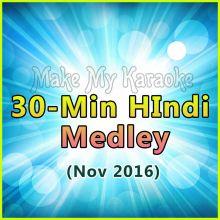 30-Min Hindi Songs Medley (Nov 2016)