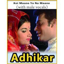 Koi Maane Ya Na Maane (With Male Vocals) - Adhikar