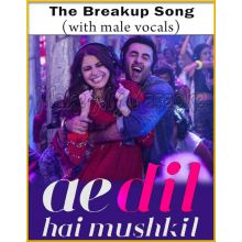 The Breakup Song (With Male Vocals) - Ae Dil Hai Mushkil (MP3 Format)