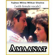 Tujhse Milna Milkar Chalna (With Female Vocals) - Amaanat