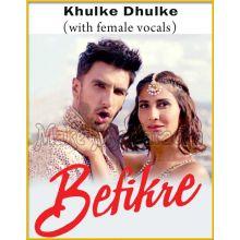 Khulke Dhulke (With Female Vocals)