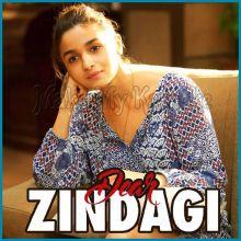 Love You Zindagi - Dear Zindagi