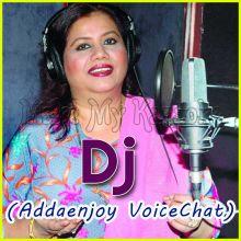 Tomake Chai Ami  - Dj (Addaenjoy VoiceChat)