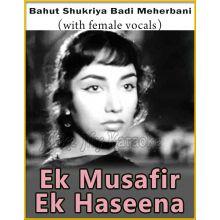 Bahut Shukriya Badi Meherbani (With Female Vocals) - Ek Musafir Ek Haseena