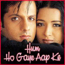 Hum Ho Gaye Aapke - Hum Ho Gaye Aapke