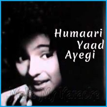 Kabhi Tanhaiyon Mein Yun Humaari Yaad Ayegi - Humaari Yaad Ayegi (MP3 and Video Karaoke Format)