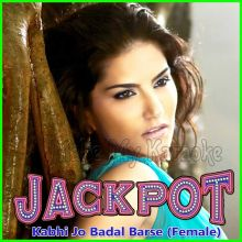Kabhi Jo Badal Barse (Female Version) - Jackpot
