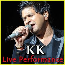 Kya Mujhe Pyar Hai - KK Live