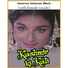 Isharon Isharon Mein (With Female Vocals) - Kashmir Ki Kali