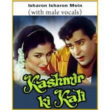 Isharon Isharon Mein (With Male Vocals) - Kashmir Ki Kali