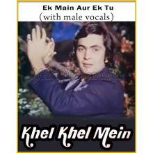 Ek Main Aur Ek Tu (With Male Vocals) - Khel Khel Mein