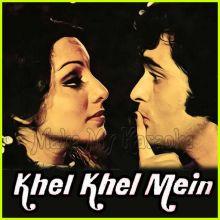 Ek Main Aur Ek Tu - Khel Khel Mein